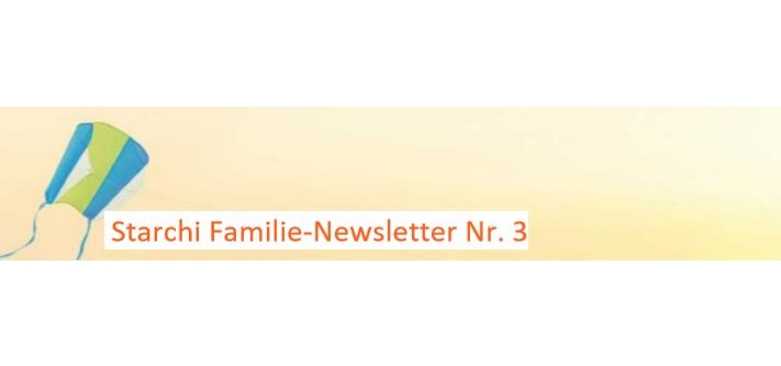 Starchi Familie-Newsletter Nummer 3