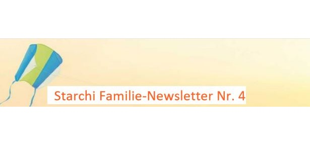 Starchi Familie-Newsletter Nummer 4