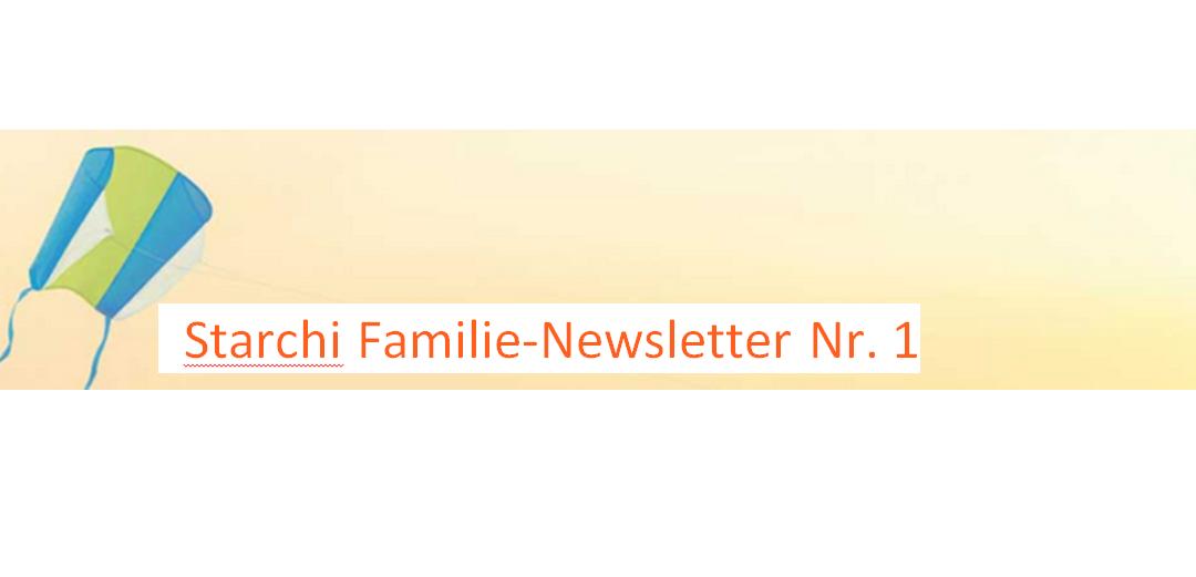 Starchi Familie-Newsletter Nummer 1