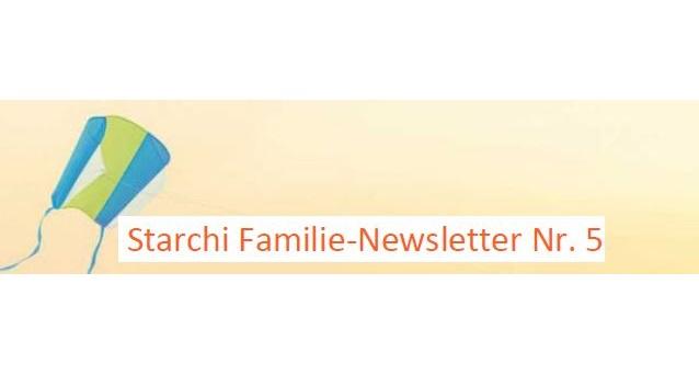 Starchi Familie-Newsletter Nummer 5