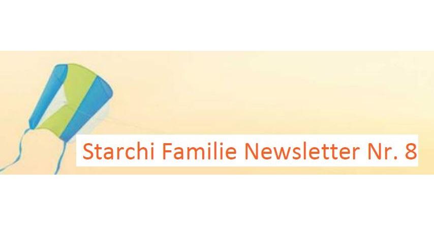 Starchi Familie Newsletter Nummer 8